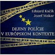Dejiny polície v europskom kontexte - Elektronická kniha