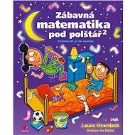 Zábavná matematika pod polštář 2 - Laura Overdeck
