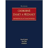 Chorobné znaky a příznaky - Karel Lukáš, Aleš Žák, kolektiv a