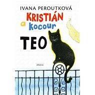 Kristián a kocour Teo - Ivana Peroutková, Barbora Kyšková