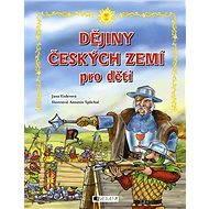 Dějiny českých zemí – pro děti - Elektronická kniha