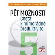 Pět rozhodnutí. Jak dosáhnout mimořádné produktivity (prac.) - Elektronická kniha