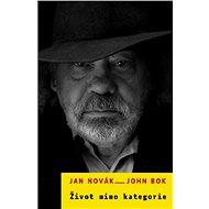 Život mimo kategorie - Jan Novák a John Bok, 396 stran