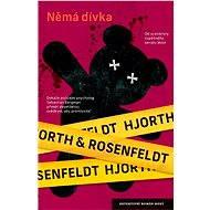 Němá dívka - Hans Rosenfeldt, Michael Hjorth