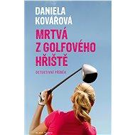 Mrtvá z golfového hřiště - Elektronická kniha