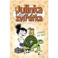 Julinka a její zvířátka – Výprava do ZOO - Elektronická kniha