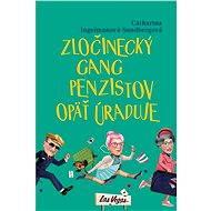 Zločinecký gang penzistov opäť úraduje - Elektronická kniha