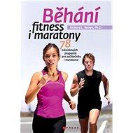 Běhání - fitness i maratony - Richard L. Brown