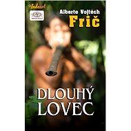 Dlouhý lovec - Alberto Vojtěch Frič