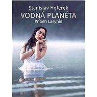 Vodná planéta: Príbeh Larynie - Elektronická kniha