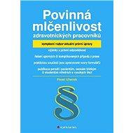 Povinná mlčenlivost zdravotnických pracovníků - Elektronická kniha