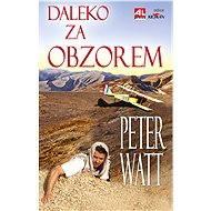 Daleko za obzorem - Peter Watt