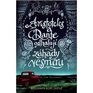 Aristoteles a Dante odhalují záhady vesmíru - Benjamin Alire Sáenz