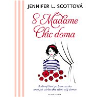 S Madame chic doma - Jennifer L. Scottová
