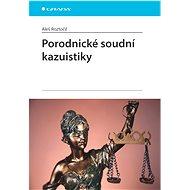 Porodnické soudní kazuistiky - Elektronická kniha