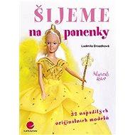 Šijeme na panenky - Ludmila Drozdková