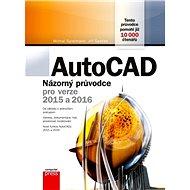 AutoCAD: Názorný průvodce pro verze 2015 a 2016 - Elektronická kniha