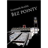 Bez pointy - Elektronická kniha