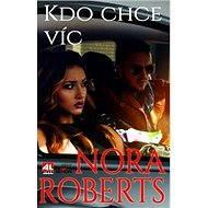 Kdo chce víc - Nora Roberts