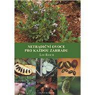 Netradiční ovoce pro každou zahradu - Lee Polreich