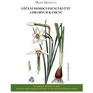 Léčení pomocí esencí květů a drahých kamenů - Elektronická kniha