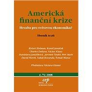 Americká finanční krize: hrozba pro světovou ekonomiku? - Elektronická kniha