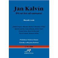 Jan Kalvín: pět set let od narození - Elektronická kniha