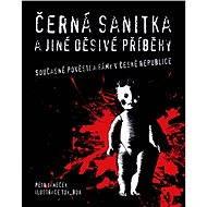 Černá sanitka a jiné děsivé příběhy - Elektronická kniha
