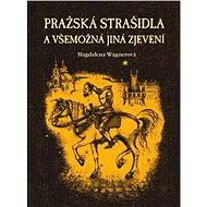Pražská strašidla a všemožná jiná zjevení - Elektronická kniha