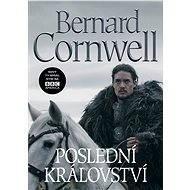 Poslední království - Bernard Cornwell