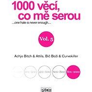 1000 věcí, co mě serou 5 - Elektronická kniha