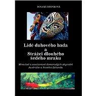 Lidé duhového hada a strážci dlouhého šedého mraku - Elektronická kniha