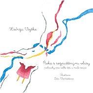 Řeka s rozpuštěnými vlasy - Elektronická kniha