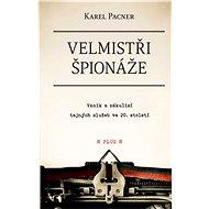 Velmistři špionáže - Karel Pacner