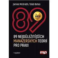 89 nejdůležitějších manažerských teorií - James McGrath, Bob Bates
