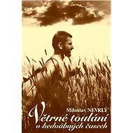 Větrné toulání v hedvábných časech - Elektronická kniha -  Miloslav Nevrlý