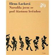 Narodila jsem se pod šťastnou hvězdou - Elektronická kniha