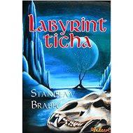 Labyrint ticha - Stanislav Brabec