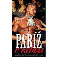 Paříž v extázi - Jana Krátká
