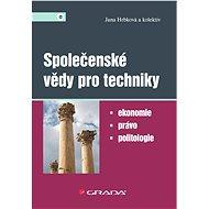 Společenské vědy pro techniky - Jana Hrbková, kolektiv a