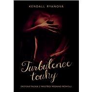 Turbulence touhy - Kendall Ryanová