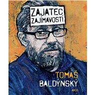 Zajatec zajímavostí - Tomáš Baldýnský, 232 stran
