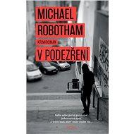V podezření - Michael Robotham, 456 stran
