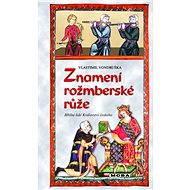 Znamení rožmberské růže - Elektronická kniha