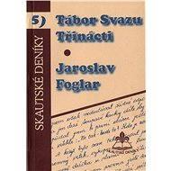 Tábor svazu třinácti - Elektronická kniha -  Jaroslav Foglar