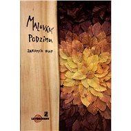 Malování podzimu - Elektronická kniha -  Jaromír Wolf