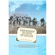 Friendship in spite of Hitler - Elektronická kniha