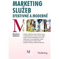 Marketing služeb - efektivně a moderně - Miroslava Vaštíková