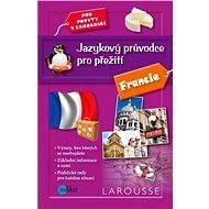 Jazykový průvodce pro přežití - Francie - Elektronická kniha