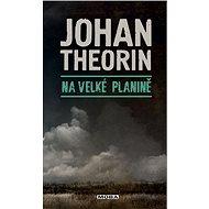 Na velké planině - Johan Theorin, 224 stran